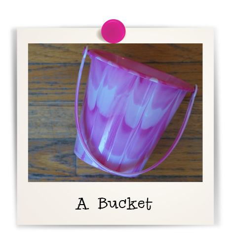 A pink bucket